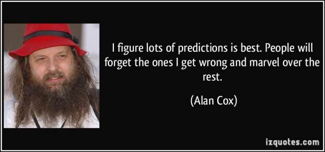 quote-i-figure-lots-of-predictions-is-best-people-will-forget-the-ones-i-get-wrong-and-marvel-over-the-alan-cox-43762